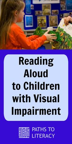 Tips for parents, families, and teachers on reading aloud to children who are blind or visually impaired Visually Impaired Activities, Tactile Activities, Language Activities, Learning Activities, Visual Learning, Reading Fluency, Reading Strategies, Visual Impairment, Multiple Disabilities