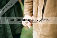 for the Unequally yoked.