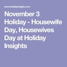 November 3 Holiday - Housewife Day, Housewives Day at Holiday Insights