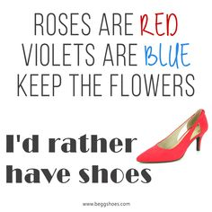 Rose are Red🌹, Violets are Blue, 💙 Keep the Flowers💐, I'd rather have SHOES! Latest Shoes, Violets, Designer Shoes, Shoes Heels, Footwear, Rose, Flowers, Pink