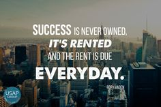 """""""Success is never owned, it's rented...."""" #motivational #quote #success"""