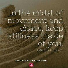 In the midst of movement and #chaos, keep stillness inside you. :person_frowning: :pensive: :sleepy: #personaldevelopment #quotes #selfhelp #solitude #quiet #motivation #entrepreneurship #confidence #positivity #enthusiasm #worklife #balance #success #tru