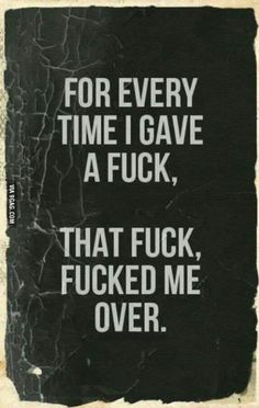 thats why i just dont care about you anymore. youve showed me the truth I always knew. so fuck you and fuck off. Wisdom Quotes, True Quotes, Quotes To Live By, Motivational Quotes, Funny Quotes, Inspirational Quotes, Favorite Words, Favorite Quotes, Best Quotes