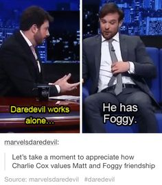 Daredevil and Matt always have Foggy!