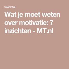 Wat je moet weten over motivatie: 7 inzichten - MT.nl