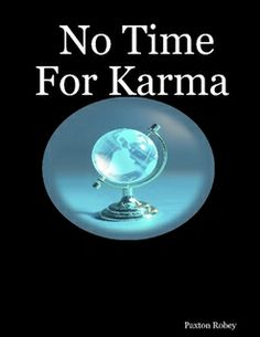No Time For Karma - Paxton Robey