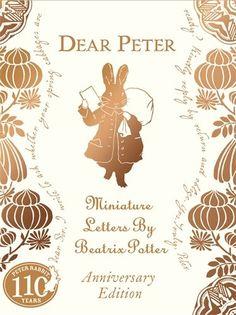 Dear Peter Miniature Letters by Beatrix Potter Anniversary Edition (Peter Rabbit 110th Anniv Edtn) by Beatrix Potter
