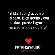 """PuroMarketing.com en Twitter: """"""""El #Marketing es como el sexo. Bien hecho y con pasión, puede lograr enamorar a cualquiera"""" @puromarketing https://t.co/WC0mT8JlXv"""""""