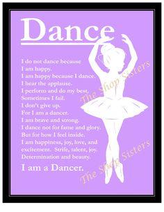 I do not dance because I am happy, I am happy because I dance!  via Etsy.