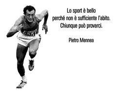 Pietro Mennea: la bellezza dello sport. #sport #trackfield #mennea #quote