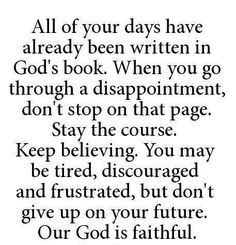 All your days have already been written in God's book