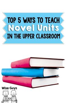 Top 5 Ways to Teach Novel Units in the Upper Elementary Classroom - Wise Guys: Novel units have been around forever, at least since we can remember. But the way they have been taught has varied greatly from teacher to teacher. After being classroom teachers for over a combined 30 plus years, we have seen it all, and have probably tried almost everything to make novel units successful in our classroom.