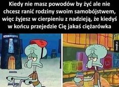 squidward is lowkey the most depressed being I could ever imagine lmao hahah, he's literally him:😑      ˙ ˙ ˙ Very Funny Memes, Wtf Funny, Taurus Memes, Sad Texts, Funny Mems, Spongebob Memes, Wattpad, Memes Humor, Best Memes
