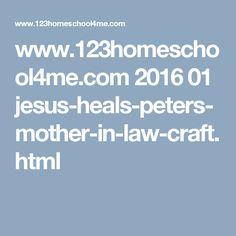 www.123homeschool4me.com 2016 01 jesus-heals-peters-mother-in-law-craft.html
