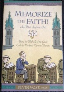 """Memorize the Faith!"" by Kevin Vost--I love this book, and have used it successfully at home and with a third grade Sunday School class. --Review at St. Catherine Catholic Culture Center blog--"