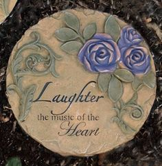 """Decorative Garden Plaque Stepping Stone - """"Laughter..."""" . $12.90. Decorative Garden Plaque - """"Laughter..."""". 10"""" dia """"Laughter - the music of the Heart"""
