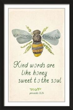 kind words are like honey proverbs wall art poster The Words, Kind Words, Cool Words, Art With Words, Bee Quotes, Friend Quotes, Smile Quotes, Happy Quotes, Quotes Quotes