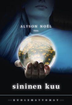 Sininen Kuu - Alyson Noel (Kuolemattomat osa2) (kovakantisena)