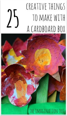 25 Creative Things to Make with a Cardboard Box (from The Imagination Tree)