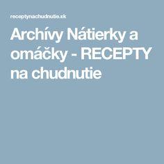 Archívy Nátierky a omáčky - RECEPTY na chudnutie