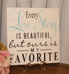 SUPER IMPORTANT! PLEASE READ THE ENTIRE LISTING!    This sign is perfect for showing how special your love truly is! Great to use as a