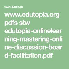 www.edutopia.org pdfs stw edutopia-onlinelearning-mastering-online-discussion-board-facilitation.pdf