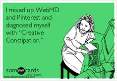 i-mixed-up-webmd-and-pinterest-and-diagnosed-myself-with-creative-constipation--396ec