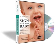 SIGN with your BABY DVD Training Video   $29.95  The SIGN with your BABY DVD Training Video makes learning easy with instruction, demonstrations, and tips from author Dr. Joseph Garcia. It also features interviews with parents and caregivers who share their experiences and eye-opening footage of signing children. Feature rich menus allow viewers to quickly view sign demonstrations or locate specific scenes. You'll be amazed when your baby signs!
