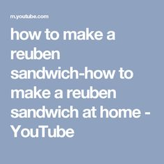 how to make a reuben sandwich-how to make a reuben sandwich at home - YouTube