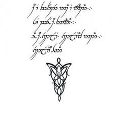 """evenstar tattoo – Specifically the elvish necklace that Arwen gave Aragorn with what she says """"If you trust nothing else, trust this, trust us"""" in Elvish """"Ae ú-esteliach nad… estelio han… estelio ammen."""" or in the type of writing shown here"""