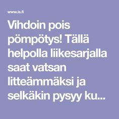 Vihdoin pois pömpötys! Tällä helpolla liikesarjalla saat vatsan litteämmäksi ja selkäkin pysyy kunnossa Fitness Tips, Fitness Motivation, Health Fitness, Gym Workout Tips, Waist Workout, Total Body, Fett, Stay Fit, Personal Trainer