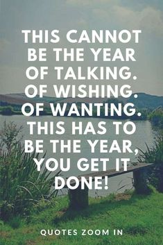 Happy New Year Quotes : This cannot be the year of talking. Of wishing. Of wanting. New Year Motivational Quotes, Happy New Year Quotes, Quotes About New Year, Great Quotes, Positive Quotes, Quotes To Live By, Me Quotes, Inspirational Quotes, Positive Thoughts