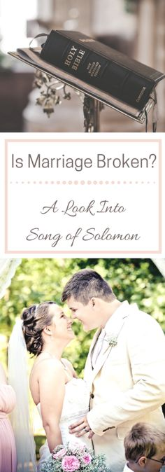 Is Marriage Broken? Let's Take A Look Into Song of Solomon