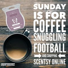 Sunday is for coffee, snuggling, football and shopping for Scentsy online. #simplicity #scentsbykris