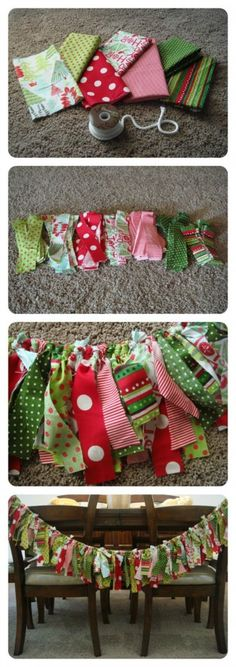 abric Garland  Cut several strips of different kinds of Christmas-y fabrics. Tie the ends onto a long piece of rope, bunching them up as you go. Make it a long as you like! I found this idea from Brittany Estes.