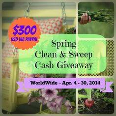 Cash Giveaway- Spring Clean and Sweep Giveaway $300 USD PayPal Cash! Open World Wide!