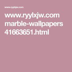 www.ryylxjw.com marble-wallpapers 41663651.html