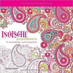 Indische Inspirationen: 70 Ausmalbilder zum Entspannen. Ausmalbuch für…