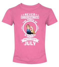 JULY WOMEN'S SHIRTS - GIFT FOR SISTER  Funny july woman T-shirt, Best july woman T-shirt