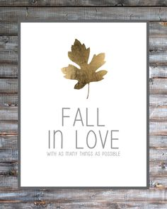 """Fall in love with as many things as possible"" Free Fall Printable 