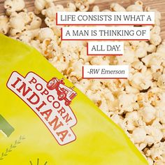 Can you guess what's on our mind? #popcorn #quote #RWEmerson #PopcornIndiana -