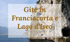 #AmazingBrescia: Gite in Franciacorta e Lago d'Iseo - WarmCheapTrips
