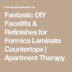 Fantastic DIY Facelifts & Refinishes for Formica Laminate Countertops | Apartment Therapy