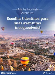 Escolhi as minhas 3 viagens para Minha Incrível Aventura! Escolha os destinos dos seus sonhos com Hostelworld e ganhe uma viagem inesquecível! #EscapeNow