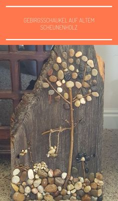 Mountain Swing on Old Barn Wood - Wood DIY Ideas Mountain Swing . - Mountain swing on old barn wood – wood DIY ideas Mountain swing on old barn wood, - Stone Crafts, Rock Crafts, Diy And Crafts, Art Diy, Diy Wall Art, Art Pierre, Old Barn Wood, Wood Wood, Diy Holz
