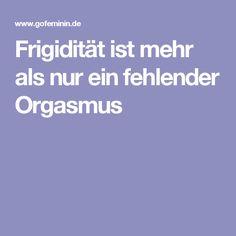 Frigidität ist mehr als nur ein fehlender Orgasmus
