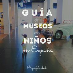 PEQUEfelicidad: GUÍA DE MUSEOS CON NIÑOS EN ESPAÑA Travel With Kids, Family Travel, Educational Activities, Activities For Kids, Need A Vacation, Play Spaces, Secret Places, Holidays With Kids, Learning Spanish