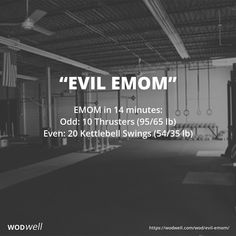 "Each minute on the minute (EMOM), complete one round of work. Score is total number of 1-minute rounds completed, plus number of reps completed in first incomplete round. With a running clock, athlete starts by performing 10 thrusters, then rests until the second round (starting at 1:00). Then athlete completes 20 kettlebell swings. Continue, alternating each minute, for 14 total rounds. ""Evil EMOM"" was submitted to us by Joe Shea, a coach from CrossFit 1727 (Shrewsbury, MA), on 11/10/17."