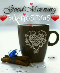 Good morning Buenos Dias