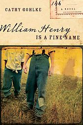 William Henry Is a Fine Name by Cathy Gohlke